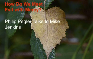 Part One Interview Series ~ How Do We Meet Evil With Mercy?